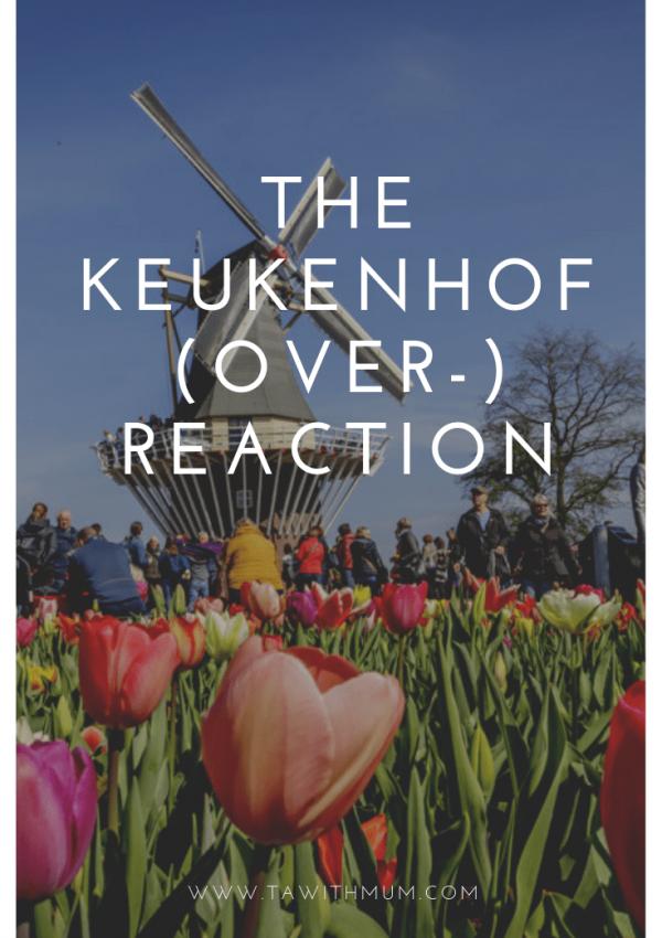 The Keukenhof Overreaction