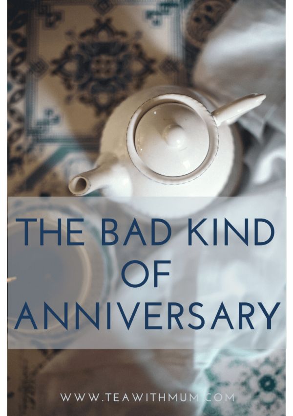 The anniversary of her death - the bad kind of anniversary. I plan to take tea... with Mum.
