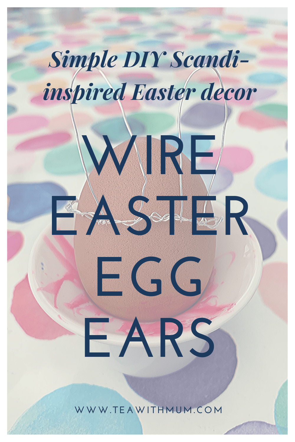 How to make wire Easter egg ears; Simple Scandi-inspired DIY bunny ear crowns for Easter eggs