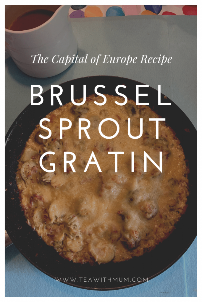 Brussel sprout gratin; our recipe for Brussels, the capital of Europe; the perfect Thanksgiving and Christmas side dish