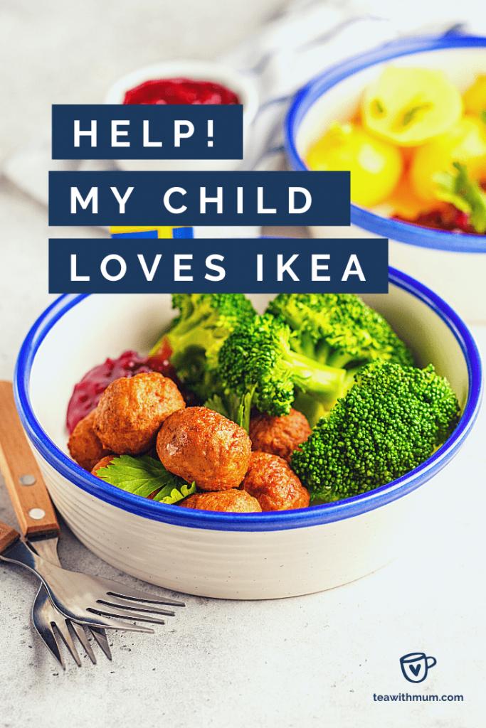 Help! My child loves IKEA! With image of IKEA Kotböllar.