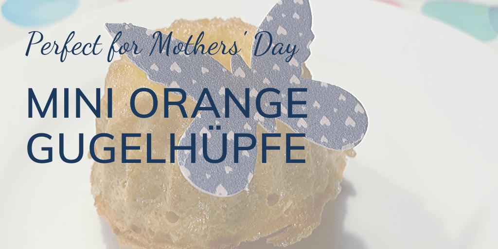 Perfect for Mothers' Day: Mini orange Gugelhüpfe