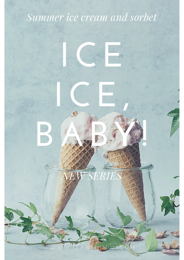 Ice ice, Baby! Bring on the ice creams and sorbets!