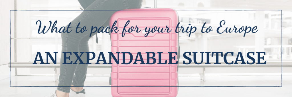 What to pack for your trip to Europe: An expandable suitcase (with pink suitcase)