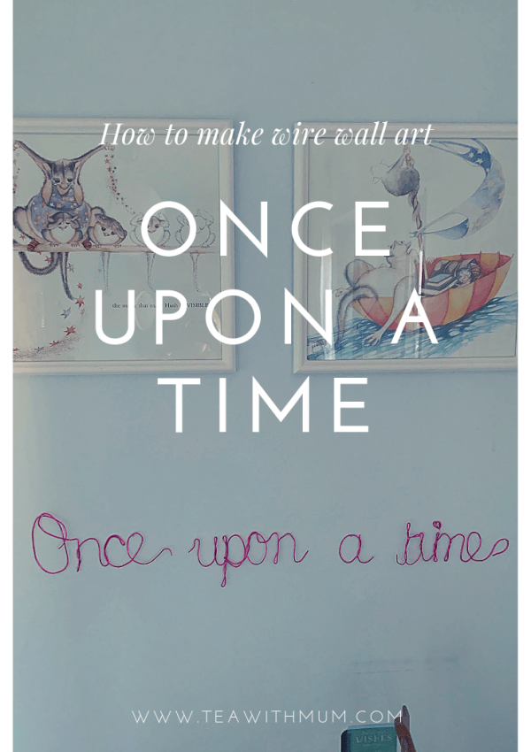 'Once upon a time': how to make handmade wire wall art