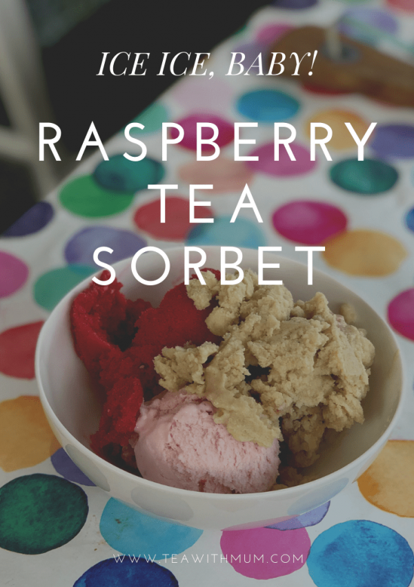 Raspberry tea sorbet: a classic recipe with an easy and refreshing Tea with Mum twist