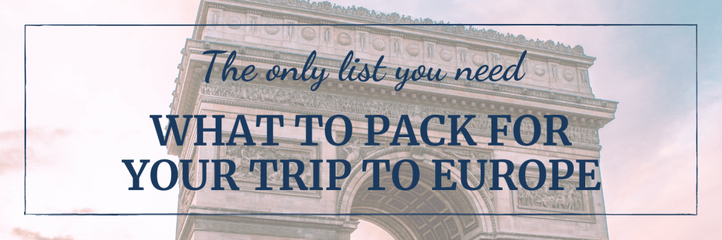 What to pack for your trip to Europe: The only list you need; image of Arc de Triumph in Paris