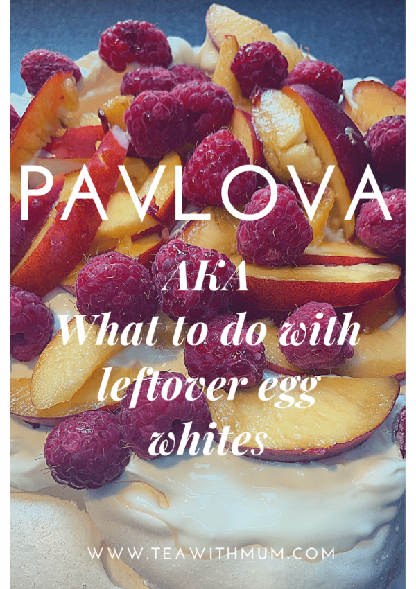 Pavlova: AKA what to do with leftover egg whites
