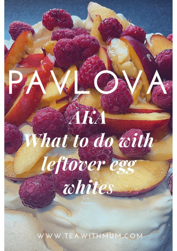 Pavlova: AKA what to do with leftover egg whites