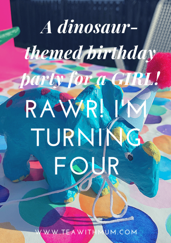 RAWR! I'm turning four! A dinosaur-themed birthday party for a girl