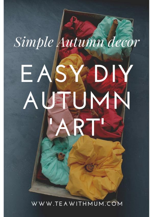 Easy DIY Autumn art and 3 other simple Fall decor ideas