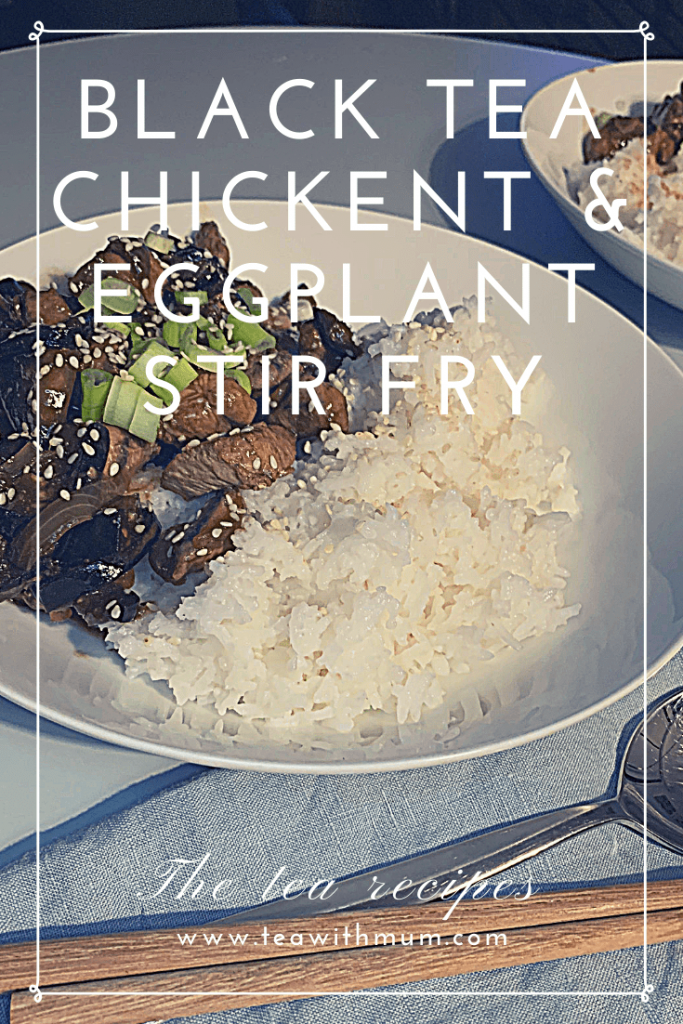 Black Tea chicken and eggplant stir fry with basmati rice: The tea recipes #3: Using tea as a marinade: An easy, quick, intriguing and delicious recipe