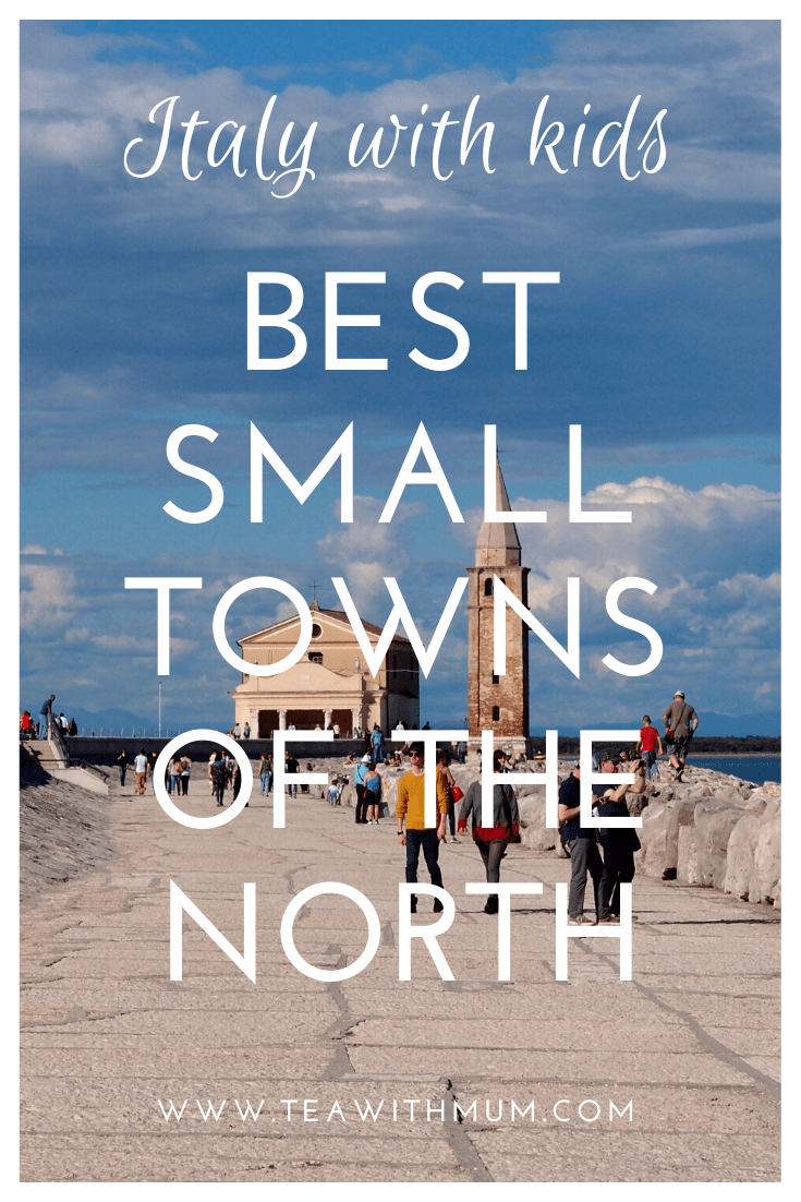 The best small Italian towns to visit in the north of Italy; Italy with kids; Asiago, Bassano di Grappa, Caorle, Ferrara, Mantua, Montagnana, Padua, Vicenza