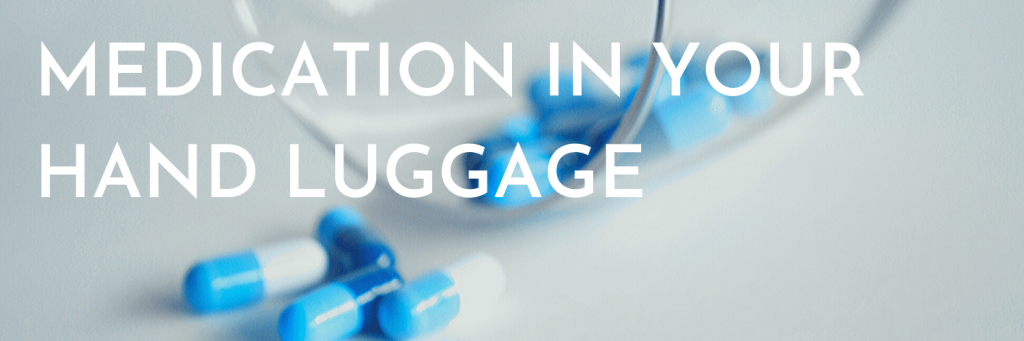 How to pack your suitcase like a pro: put important medication in your hand luggage
