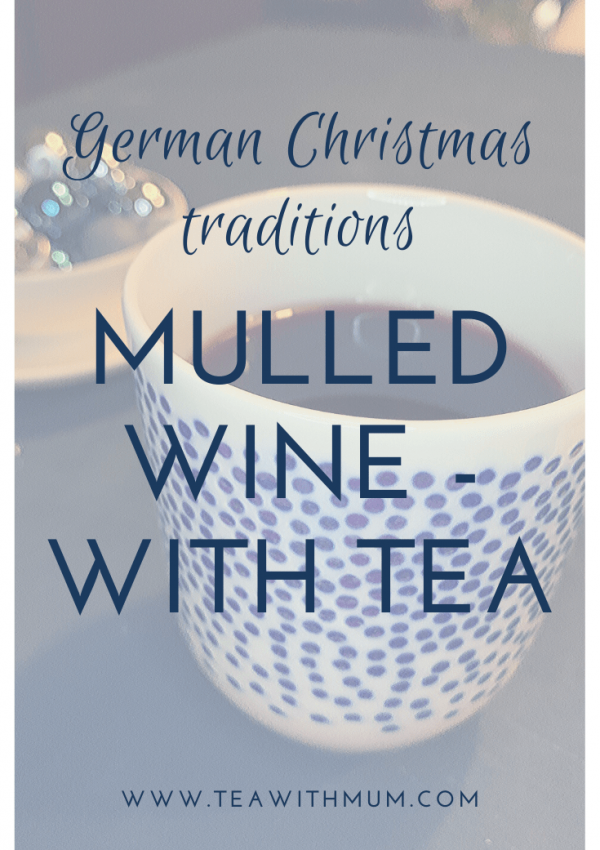 Glühwein with tea: German hot mulled wine with tea