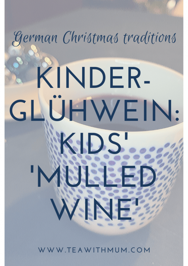 Kinderglühwein or Kinderpunsch: German traditional mulled wine for kids - with tea of course!