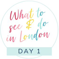 The ultimate London itinerary: Three days in London with a small child, day 1