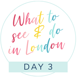 The ultimate London itinerary: Three days in London with a small child, day 3