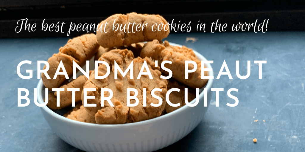 The best peanut butter cookies in the world: Grandma's peanut butter biscuits; banner with bowl of biscuits