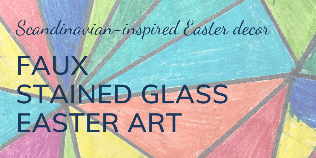 Scandinavian-inspired Easter decor: faux stained glass Easter Art; with close up image; banner