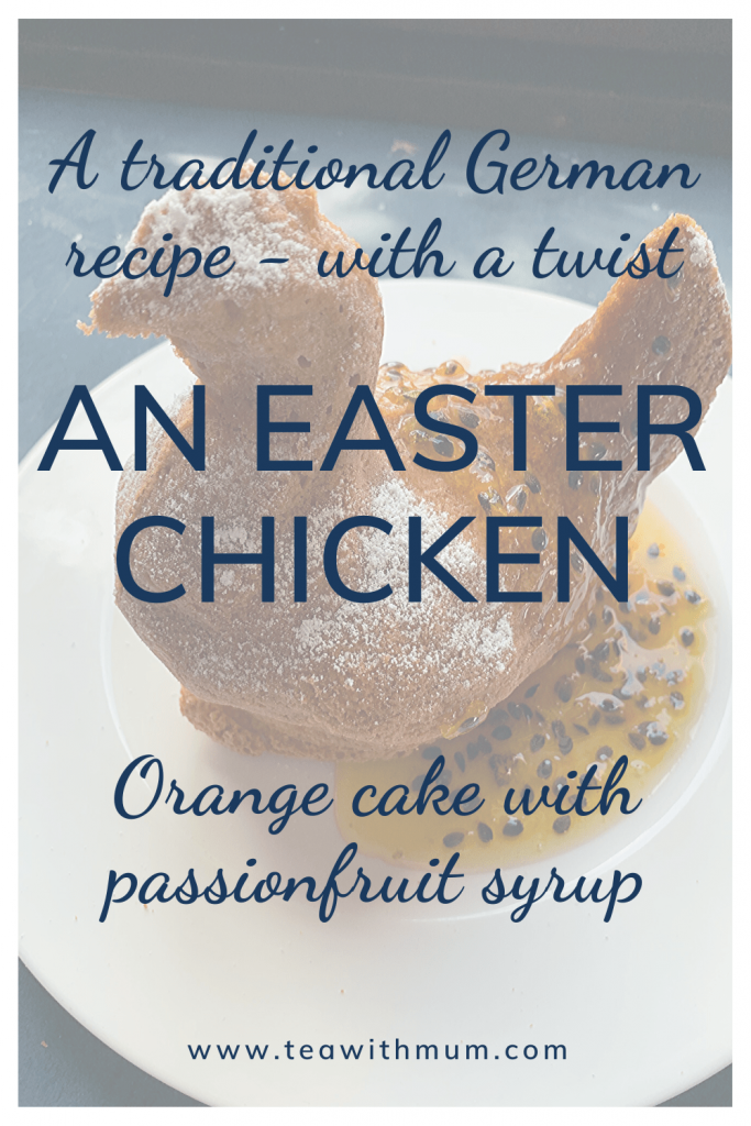 A traditional German recipe - with a twist; An Easter chicken (rather than an Easter lamb); orange cake with passionfruit syrup; with image of Easter chicken cake with passionfruit syrup