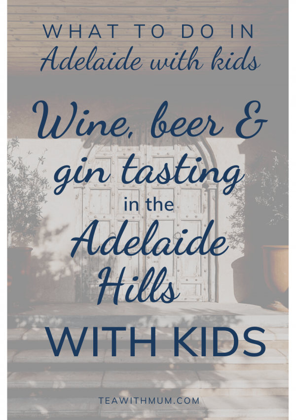 Wine, beer & gin tasting in the Adelaide Hills – with kids