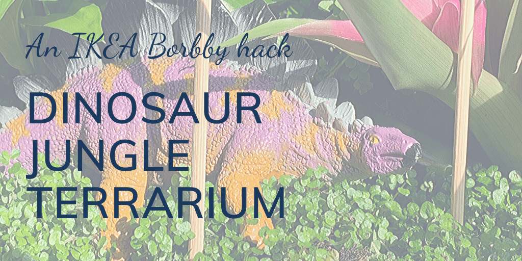 An IKEA Borrby hack: Dinosaur jungle terrarium, with dinosaur and jungle plants