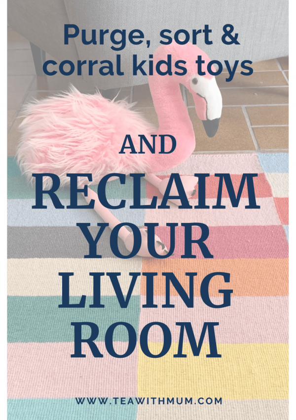 Our quest to reclaim the lounge room: 7 effortless ways to purge, sort and corral kids toys and take back your living room and your sanity