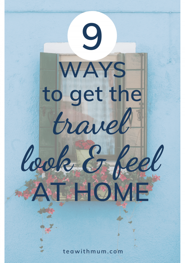9 easy and almost free ways to get the travel look and feel at home