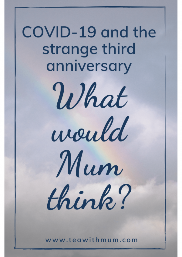 COVID-19 and the strange third anniversary of her death: What would Mum think about it all? We took tea to find out. With image of a rainbow
