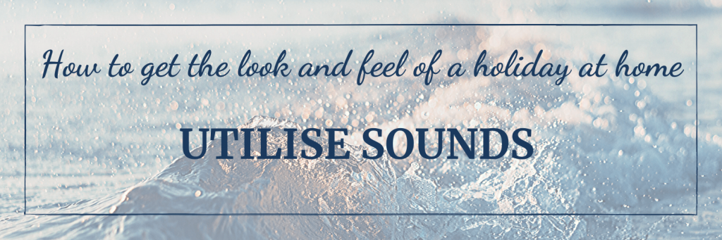 Get the travel look and feel at home using all of your senses, including sound. Like a wave soundtrack to invoke the feeling of siting on a beach (image of waves)