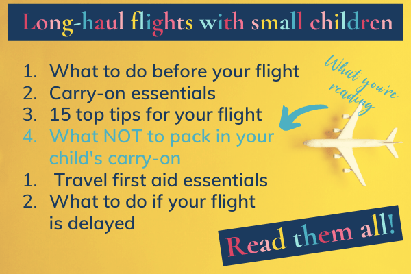 Long-haul flights with small children: Read them all! What not to pack in your child's carry-on and 5 other posts