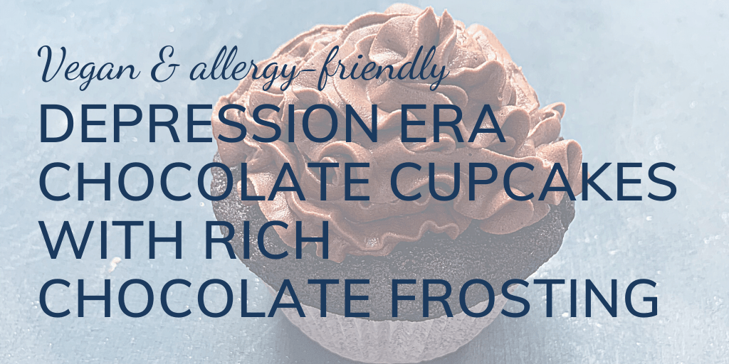 Vegan & allergy-friendly: Depression Era chocolate cupcakes with rich chocolate frosting: Banner with image of single cupcake