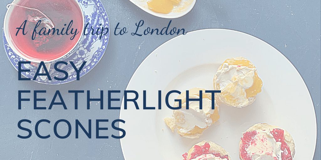 A family trip to London: Easy featherlight scones, banner with scones on a plate