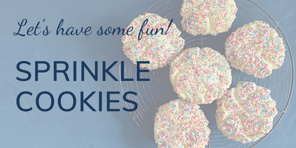 Let's have some fun! Super fun sprinkle cookies; banner