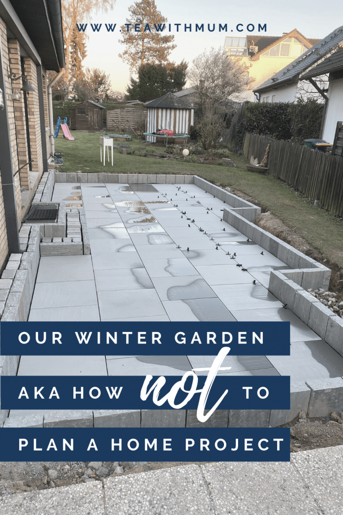 Our winter garden: a tale of hastiness, outrage, lament and the coronavirus AKA how not to plan a house project