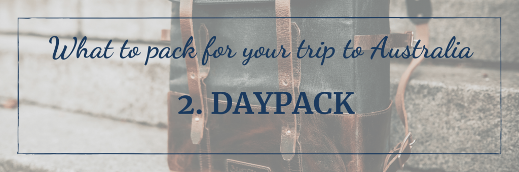 What to pack for your trip to Australia: take a daypack, such as a backpack, for your water and sunscreen
