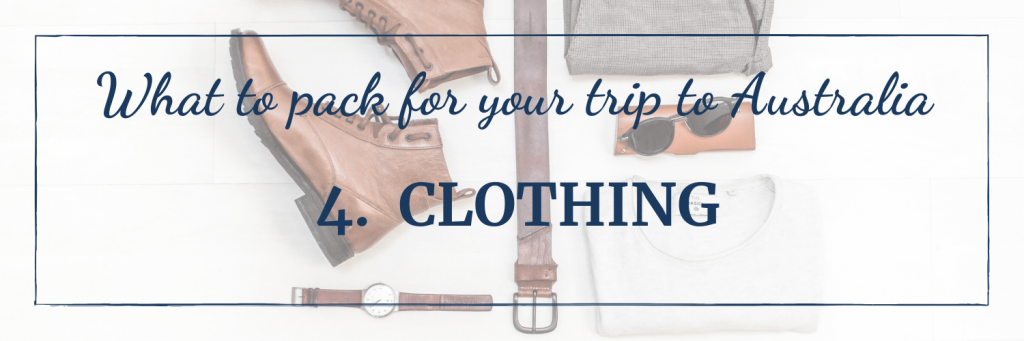 What to pack for your trip to Australia: clothing, obviously