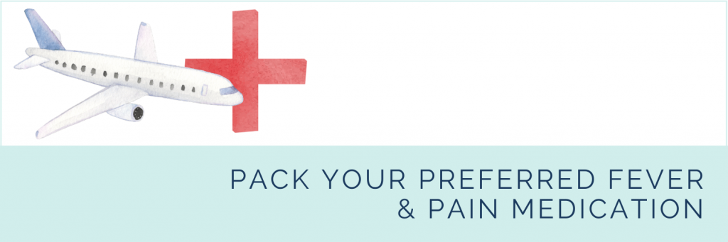Essential first aid products for long haul flights with kids: pack your preferred pain and fever medication