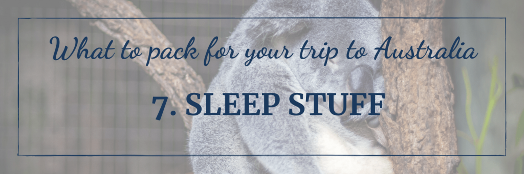 What to pack for your trip to Australia: what you need to sleep