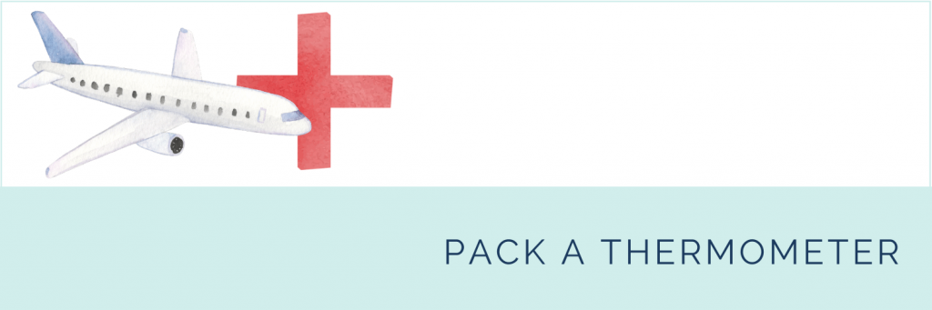 Essential first aid products for long haul flights with kids: pack a thermometer
