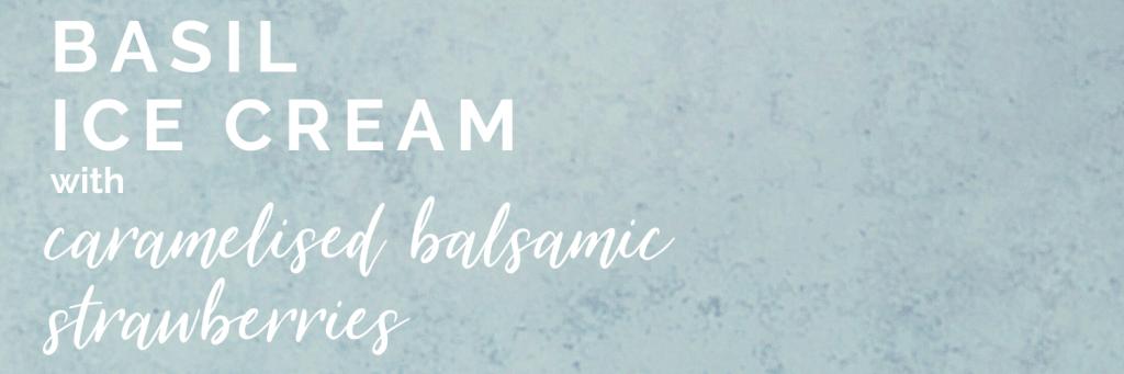 Basil ice cream with caramelised balsamic strawberries