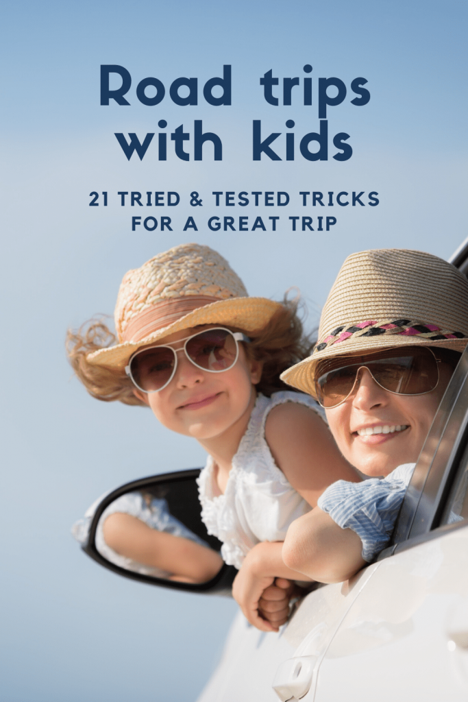 Going on a road trip with kids? Here's 21 tried and tested tricks for a great trip