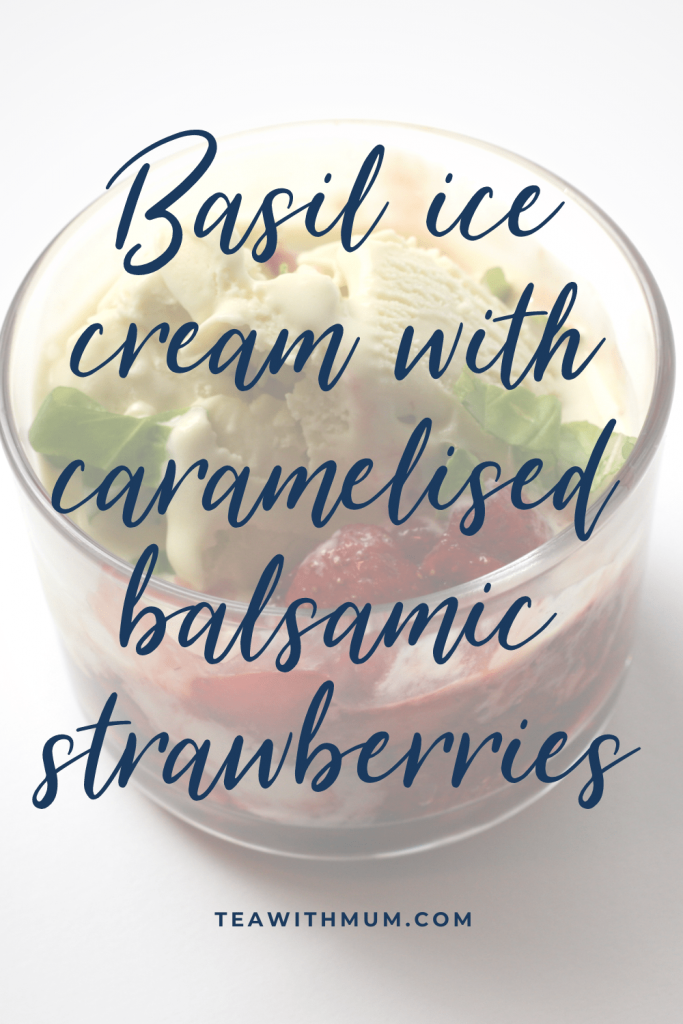 Basil ice cream with caramelised balsamic strawberries