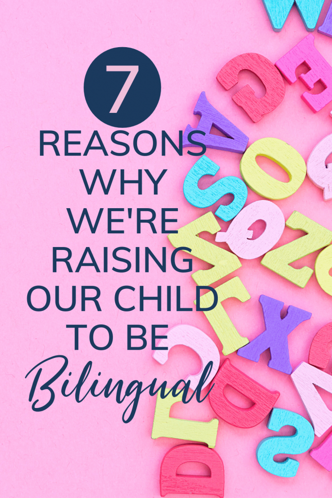 7 reasons why we're raising our child to be bilingual - with colourful letters