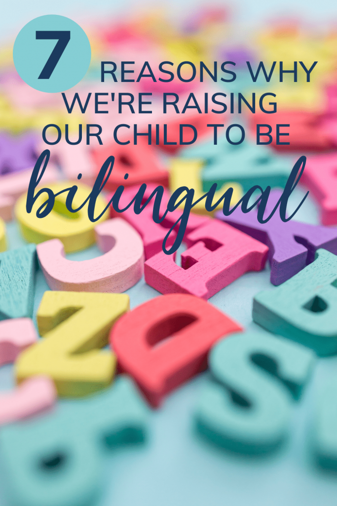 7 reasons why we're raising our child to be bilingual