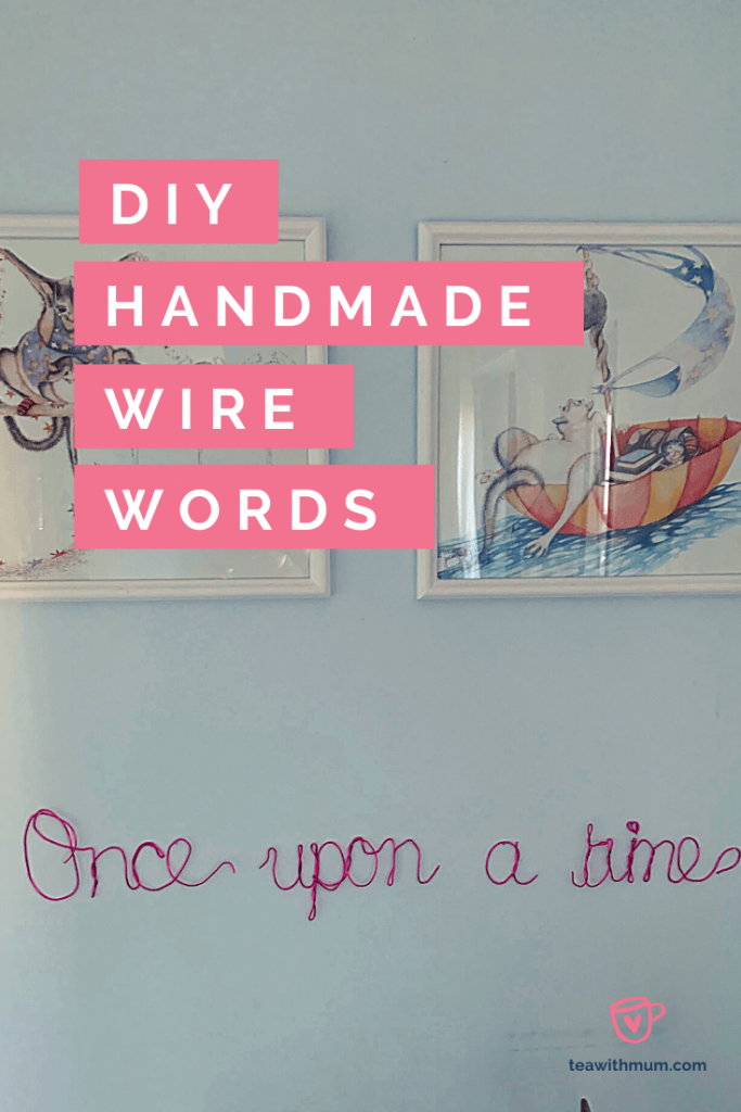 DIY handmade wire words: How to make this 'Once upon a time' DIY handmade wire wall art in only 4 simple steps.