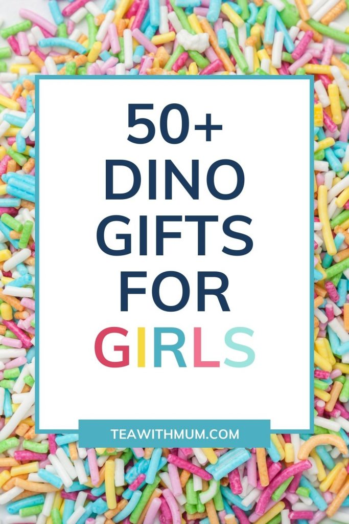 50+ dino gifts for girls who love dinosaurs title