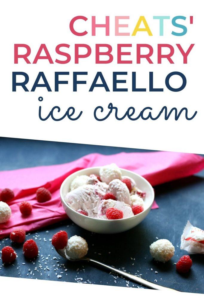 Title: cheats' raspberry Raffaello ice cream with image of bowl of ice cream, fresh raspberries, Raffaello and pink serviette