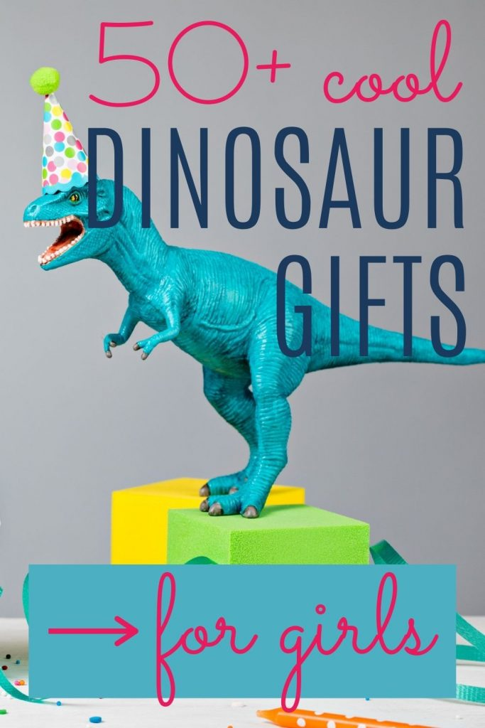 50+ dinosaur gifts for girls who love dinosaurs - title 1